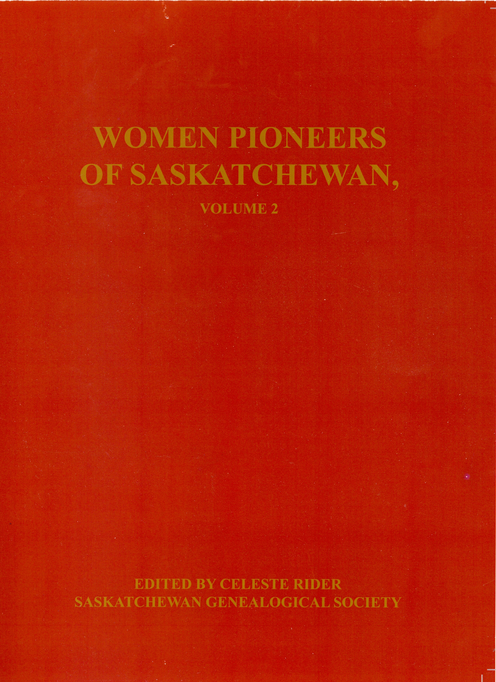 Sgs publications saskatchewan genealogical society contains approximately 300 pages of stories and facts about more than 180 women pioneers in saskatchewan some of these women were born in saskatchewan aiddatafo Choice Image